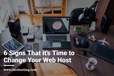 6 Signs That it's Time to Change Your Web Host