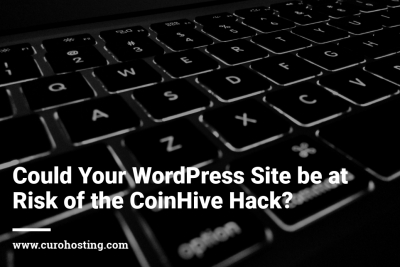 Could Your WordPress Site be at Risk of the CoinHive Hack