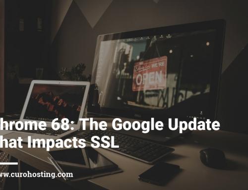 Chrome 68: The Google Update That Impacts SSL